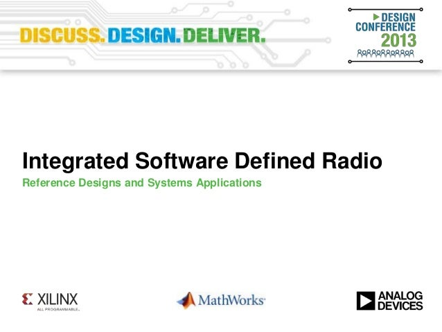 Integrated Software Defined RadioReference Designs and Systems Applications