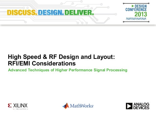 High Speed & RF Design and Layout:RFI/EMI ConsiderationsAdvanced Techniques of Higher Performance Signal Processing