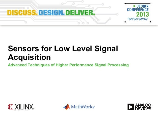 Sensors for Low Level Signal Acquisition (Design Conference 2013)