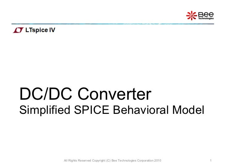 DC/DC Converter  Simplified SPICE Behavioral Model All Rights Reserved Copyright (C) Bee Technologies Corporation 2010
