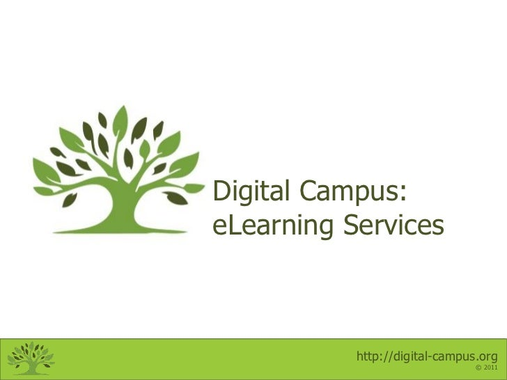 Digital Campus:eLearning Services           http://digital-campus.org                                © 2011