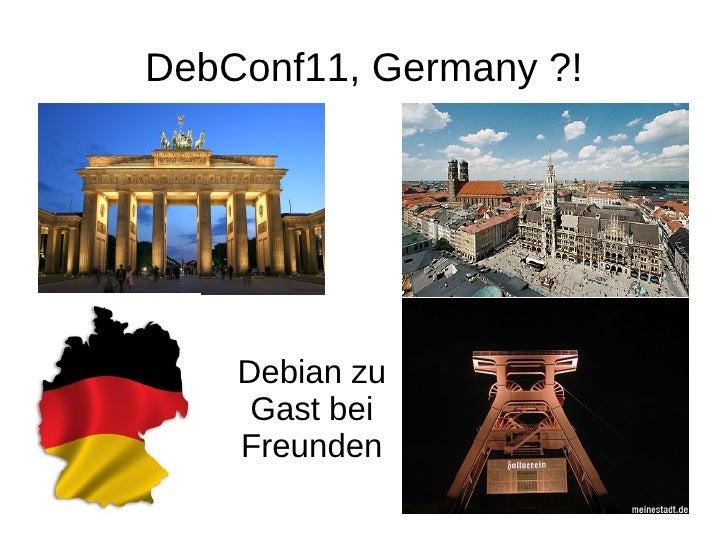 DebConf11, Germany ?! Debian zu Gast bei Freunden