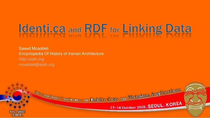Identi.caandRDFforLinking Data<br />SaeedMoaddeli<br />Encyclopedia Of History of Iranian Architecture<br />http://eiah.or...