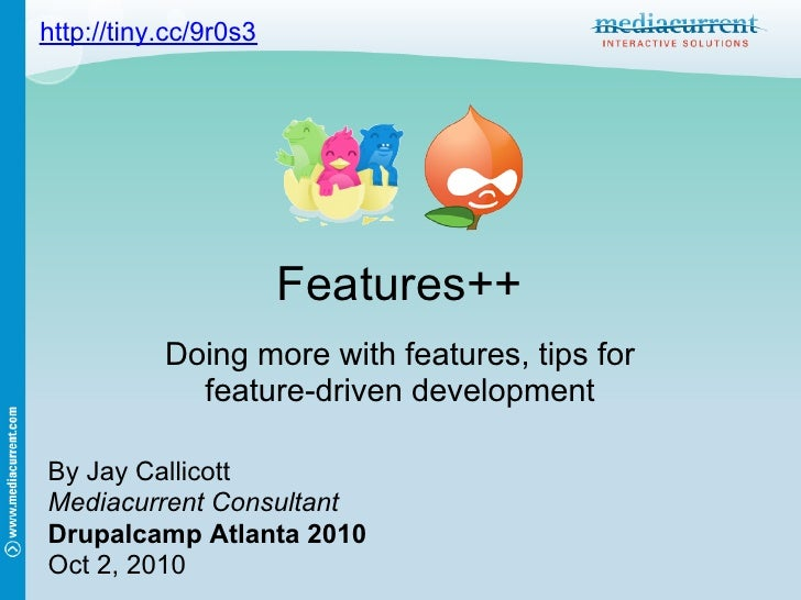 http://tiny.cc/9r0s3                            Features++            Doing more with features, tips for              feat...