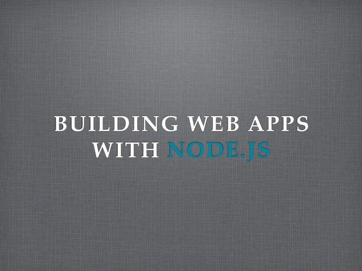 BUILDING WEB APPS  WITH NODE.JS