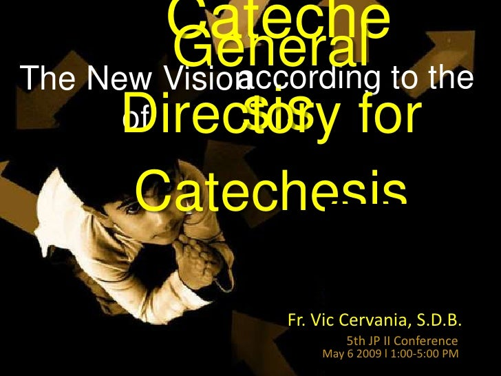 Cateche          General to the              according The New Vision              sis       Directory for       of       ...