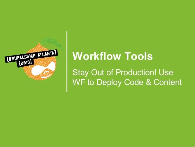 Workflow Tools Stay Out of Production! Use WF to Deploy Code & Content