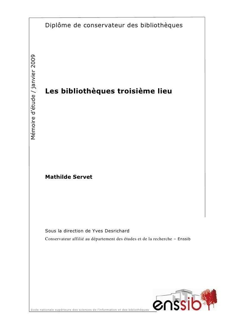 Diplôme de conservateur des bibliothèques Mémoire d'étude / janvier 2009                                      Les biblioth...
