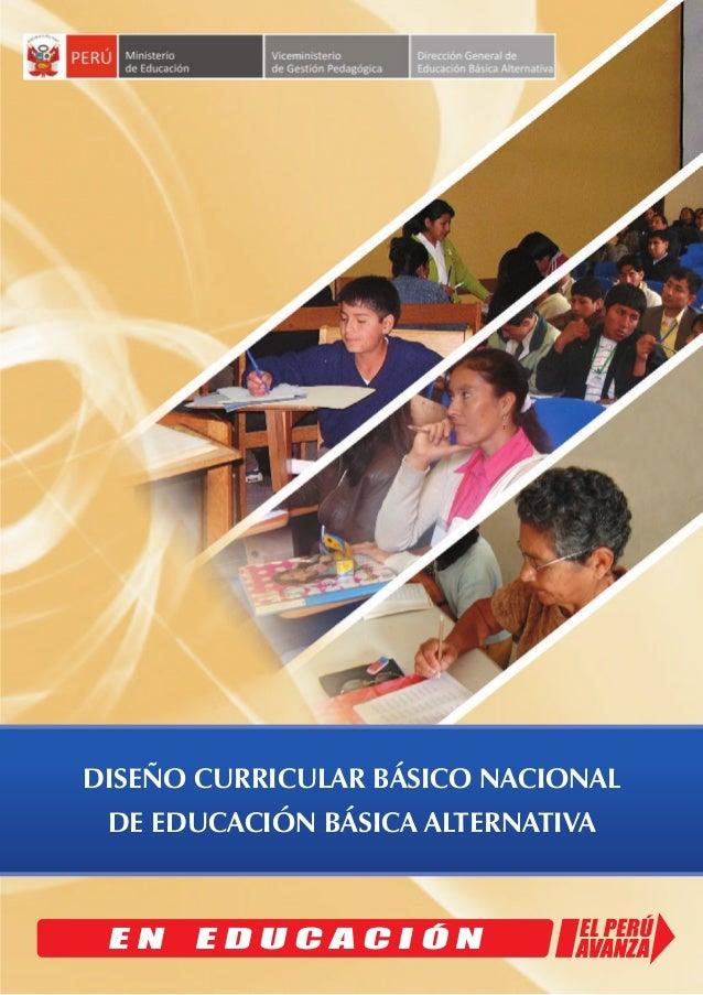 DISEÑO CURRICULAR BÁSICO NACIONAL DE EDUCACIÓN BÁSICA ALTERNATIVA E N E D U C A C I Ó N