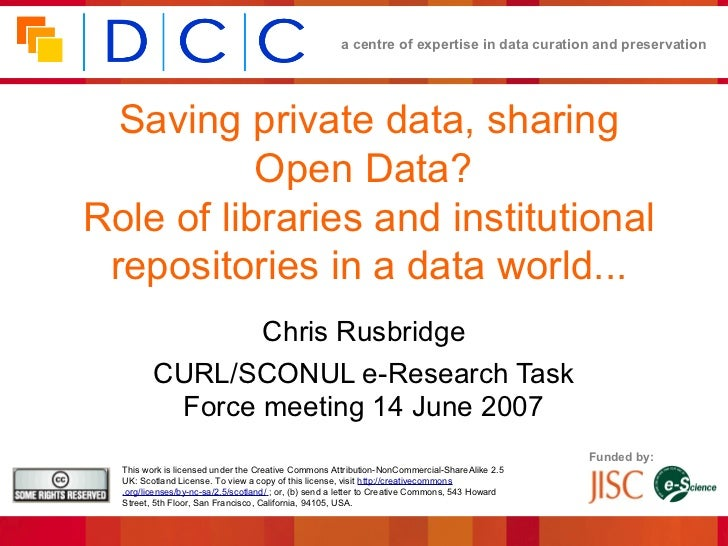 a centre of expertise in data curation and preservation  Saving private data, sharing           Open Data?Role of librarie...