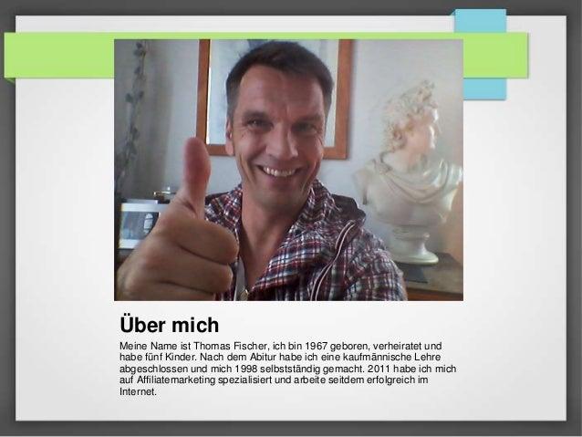 Über mich Meine Name ist Thomas Fischer, ich bin 1967 geboren, verheiratet und habe fünf Kinder. Nach dem Abitur habe ich ...