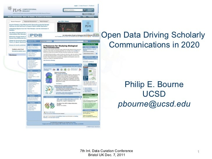 Open Data Driving Scholarly  Communications in 2020 Philip E. Bourne UCSD [email_address] 7th Int. Data Curation Conferenc...
