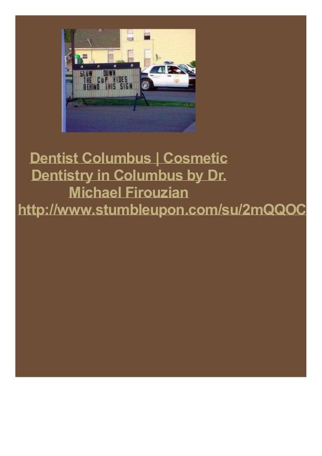 Dentist Columbus | Cosmetic Dentistry in Columbus by Dr. Michael Firouzian http://www.stumbleupon.com/su/2mQQOC