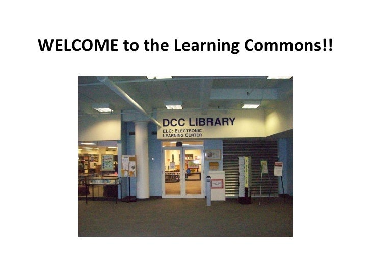WELCOME to the Learning Commons!!