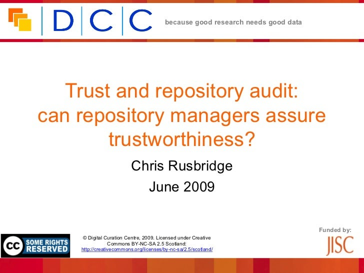 because good research needs good data   Trust and repository audit:can repository managers assure        trustworthiness? ...