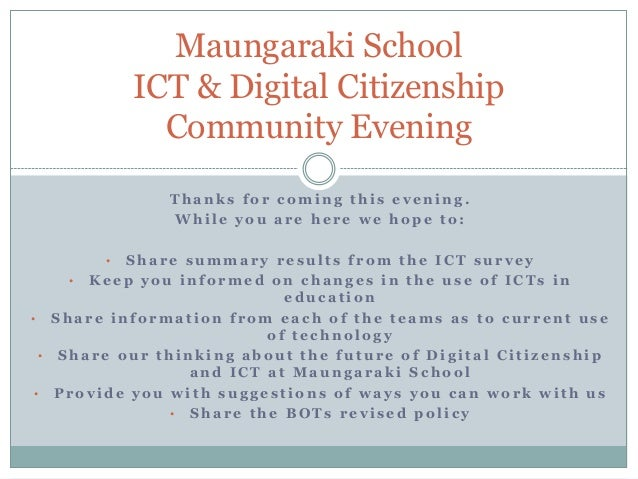 Maungaraki School ICT & Digital Citizenship Community Evening Thanks for coming this evening. While you are here we hope t...