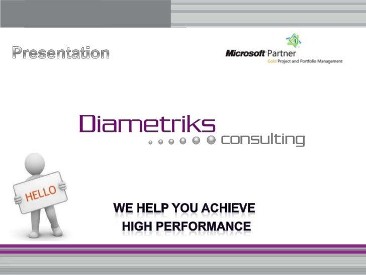 Diametriks Presentation                  Agenda