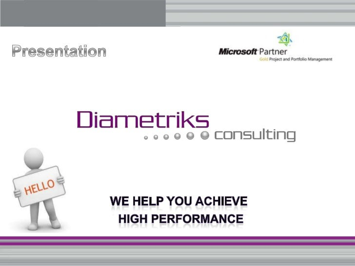 Diametriks offers products and services in Project Management & Information Technology (Offers: EMP, IT Consultancy, Software development, Training, Project Server, Portfolio, SSRS, MSP and more)