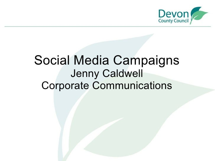 Social Media Campaigns Jenny Caldwell Corporate Communications