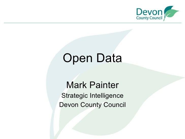 Open Data Mark Painter Strategic Intelligence Devon County Council