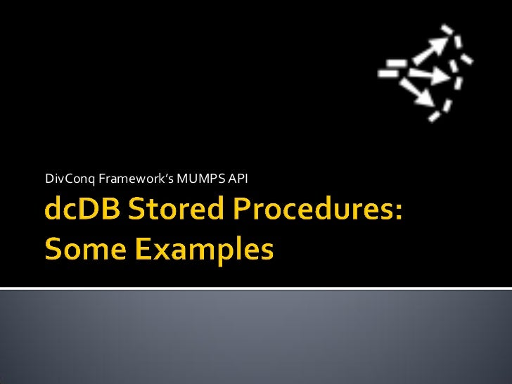 Stored Procedures and  MUMPS for DivConq