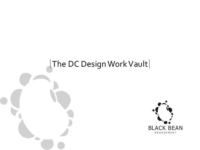 The DC Design Work Vault  BLACK BEAN E N G A G E M E N T
