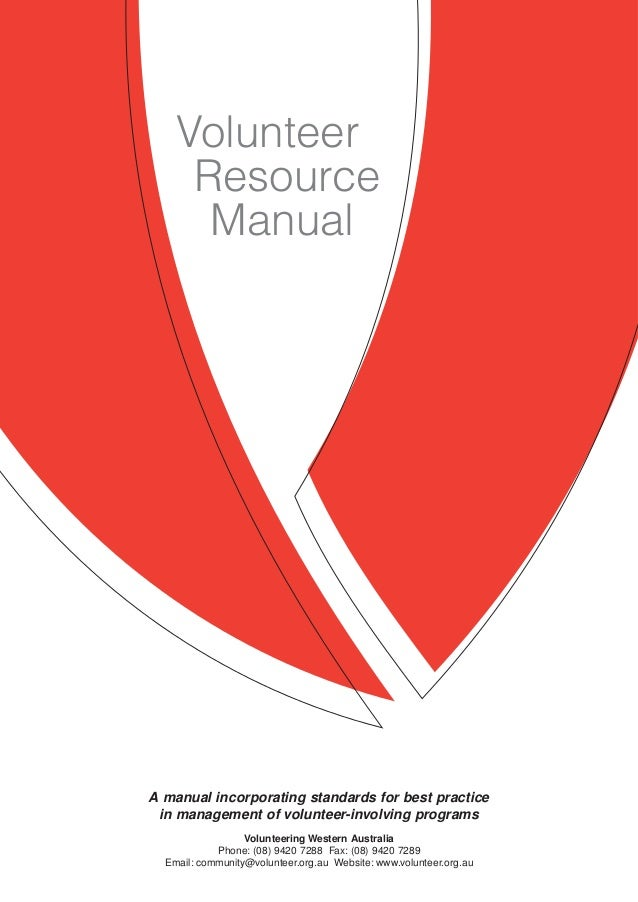 Standard Section name Manual A manual incorporating standards for best practice in management of volunteer-involving progr...