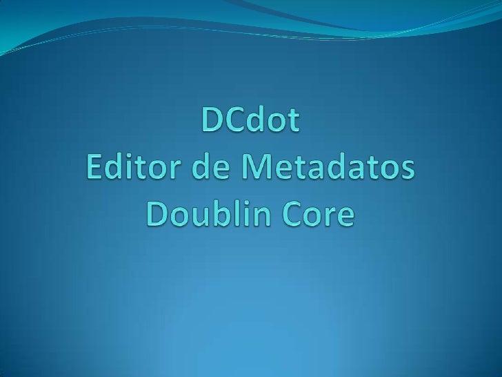 DCdotEditor de MetadatosDoublinCore<br />