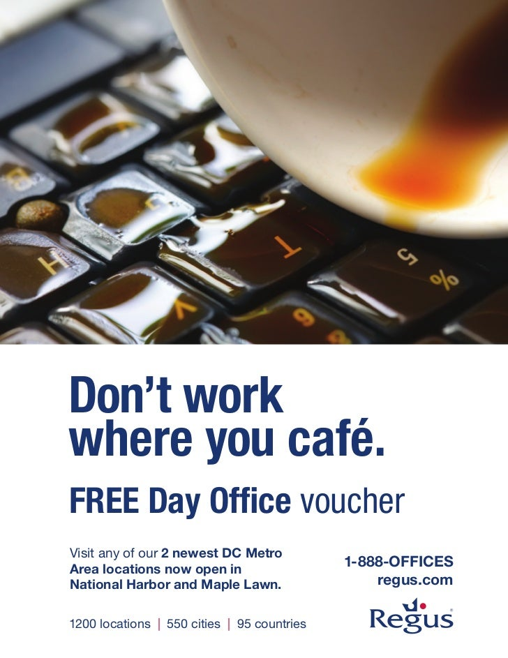 Don't workwhere you café.FREE Day Office voucherVisit any of our 2 newest DC MetroArea locations now open in              ...