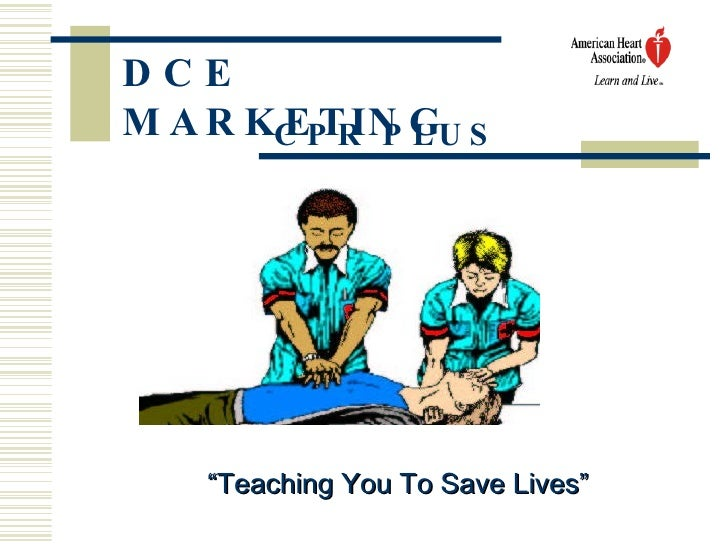 """DCE MARKETING CPR PLUS """" Teaching You To Save Lives"""""""