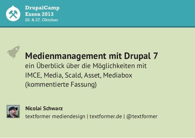 Medienmanagement mit Drupal 7 ein Überblick über die Möglichkeiten mit Asset, Mediabox IMCE, Media, Scald, Mediabox, Asset...