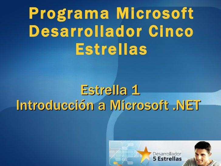 Estrella 1 Introducción a Microsoft .NET  Programa Microsoft Desarrollador Cinco Estrellas