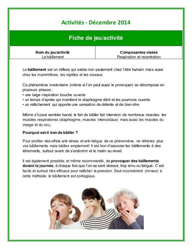 Activités - Décembre 2014  Fiche de jeu/activité  Nom du jeu/activité  Le bâillement  Composantes visées  Respiration et r...
