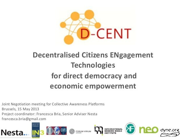 Decentralised Citizens ENgagement Technologies for direct democracy and economic empowerment Joint Negotiation meeting for...