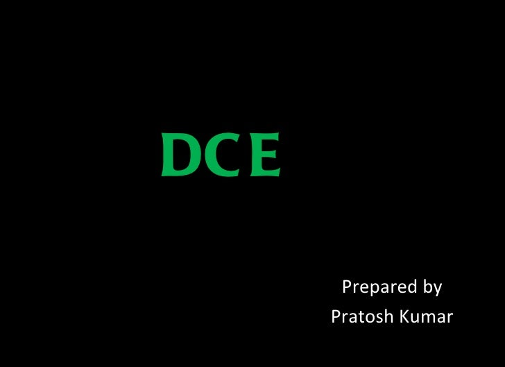 DCE Prepared by Pratosh Kumar