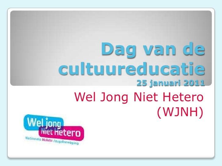 Dag van de cultuureducatie 25 januari 2011<br />Wel Jong Niet Hetero (WJNH)<br />