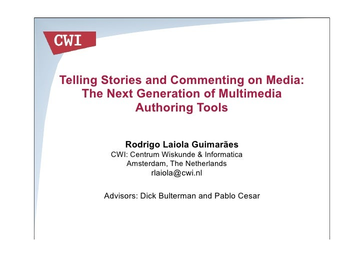 Telling Stories and Commenting on Media:      The Next Generation of Multimedia               Authoring Tools             ...