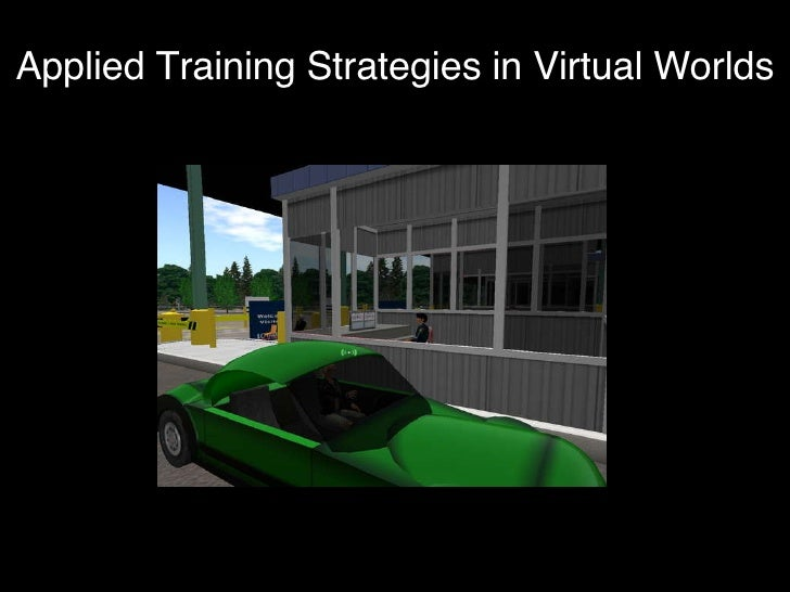 Applied Training Strategies in Virtual Worlds