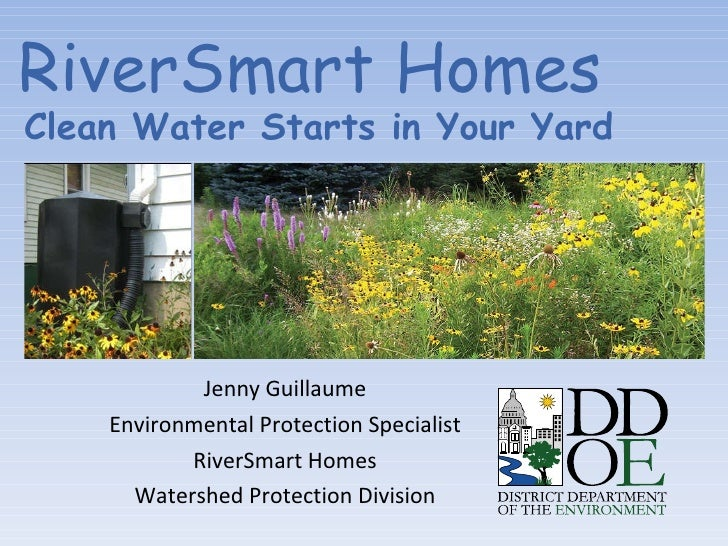 Jenny Guillaume Environmental Protection Specialist RiverSmart Homes Watershed Protection Division RiverSmart Homes   Clea...