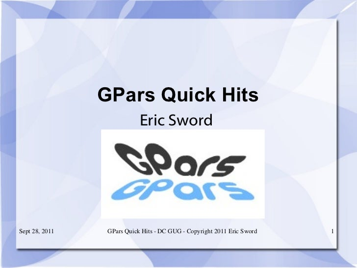 GPars Quick Hits Eric Sword