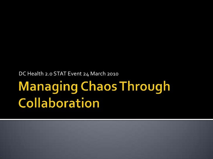 DC Health 2.0 STAT Managing Chaos Through Collaborative Technologies