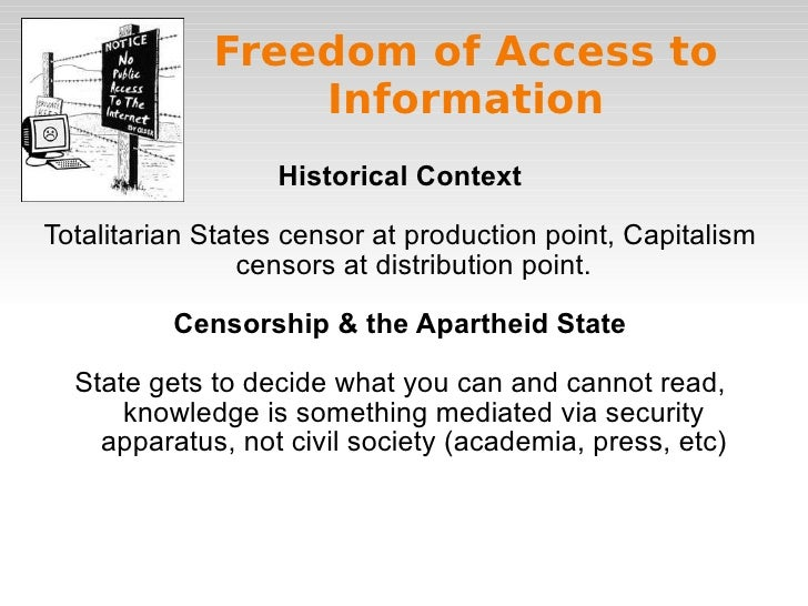 Freedom of Access to Information Historical Context Totalitarian States censor at production point, Capitalism censors at ...