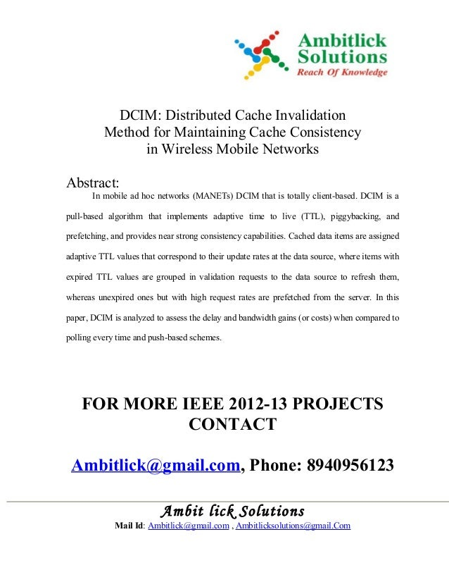 DCIM: Distributed Cache Invalidation Method for Maintaining Cache Consistency in Wireless Mobile Networks Abstract: In mob...