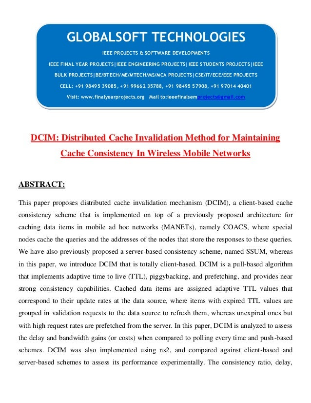 DCIM: Distributed Cache Invalidation Method for Maintaining Cache Consistency In Wireless Mobile Networks ABSTRACT: This p...