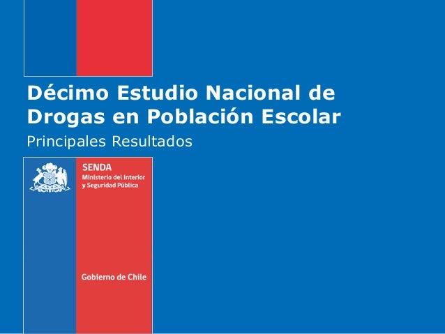 Décimo Estudio Nacional de Drogas en Población Escolar Principales Resultados