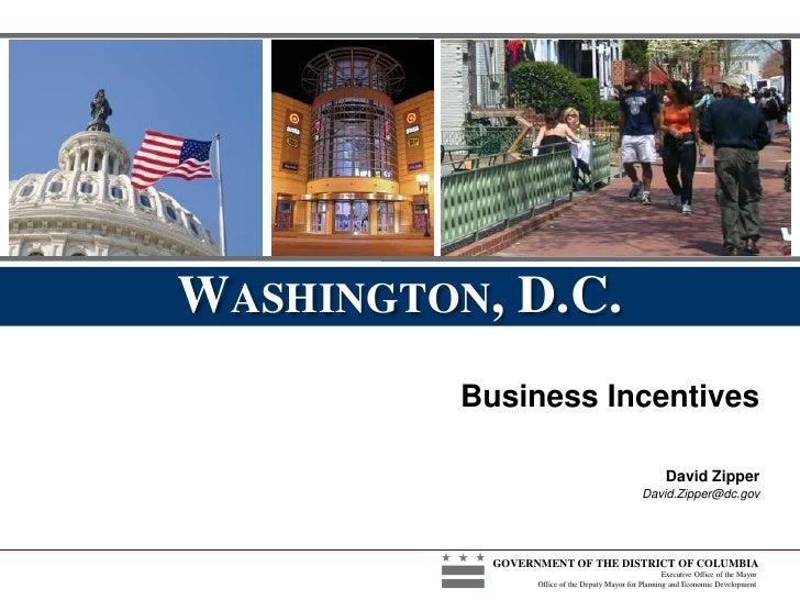 WASHINGTON, D.C.          Business Incentives                                                         David Zipper        ...