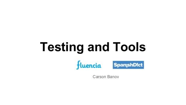 Carson Banov Testing and Tools
