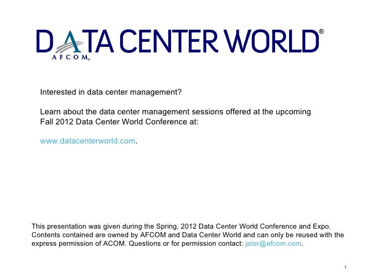 Interested in data center management?  Learn about the data center management sessions offered at the upcoming  Fall 2012 ...