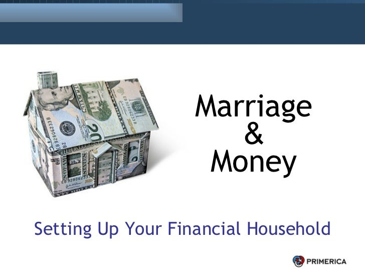 Marriage & Money Setting Up Your Financial Household Marriage & Money