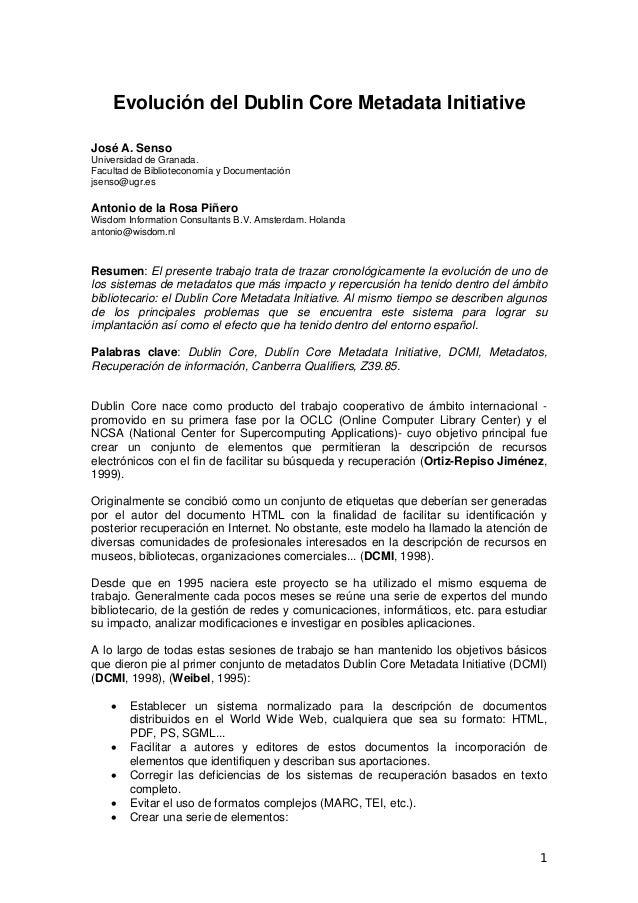 Evolución del Dublin Core Metadata Initiative José A. Senso Universidad de Granada. Facultad de Biblioteconomía y Document...